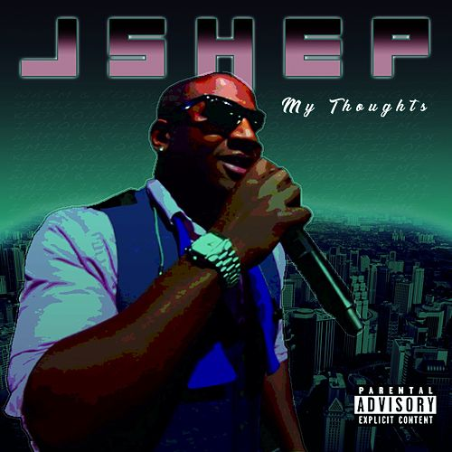 My Thoughts by J Shep
