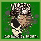 Play & Download Cambalache & Bronca by Vargas Blues Band | Napster
