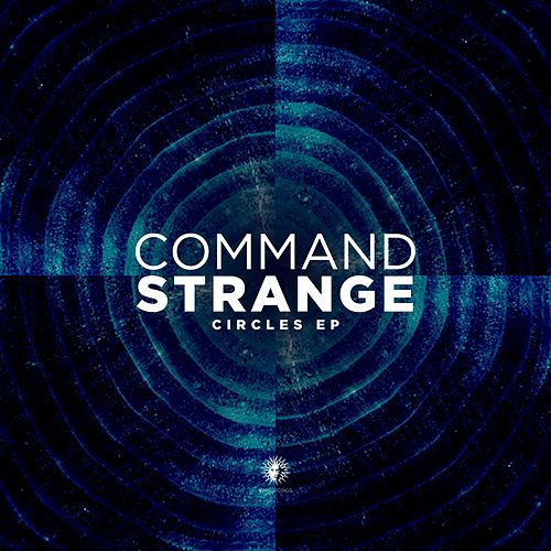 Play & Download Circles - EP by Command Strange | Napster