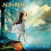 Trust Your Soul by Sunrise