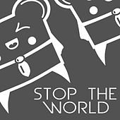 Stop the World by Spencer & Hill