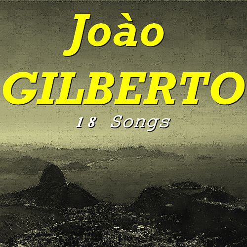 Joào Gilberto (18 Songs) de João Gilberto