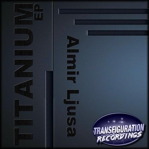 Titanium EP by Almir Ljusa