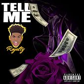 Play & Download Tell Me by Royalty | Napster