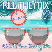 Play & Download Kill The Mix 2 (DJ MAO) by Various | Napster