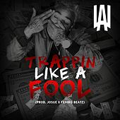 Play & Download Trappin Like a Fool by Lau | Napster