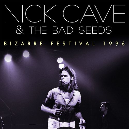 Bizarre Festival 1996 (Live) by Nick Cave