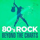 80s Rock Beyond the Charts von Various Artists