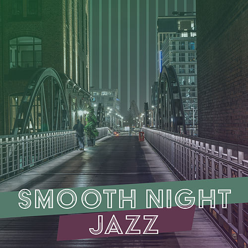 Smooth Night Jazz – Relaxing Jazz Music, Sounds for Rest, Evening Piano for Jazz Club by Restaurant Music