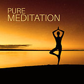 Pure Meditation – Deep Meditation, Zen, Tibetan Sounds, Buddha Lounge, Yoga Music, Relaxation by Yoga Music