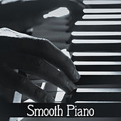 Smooth Piano – Instrumental Lounge, Mellow Jazz, Soft Piano Music, Simple Vibes by Smooth Jazz Park