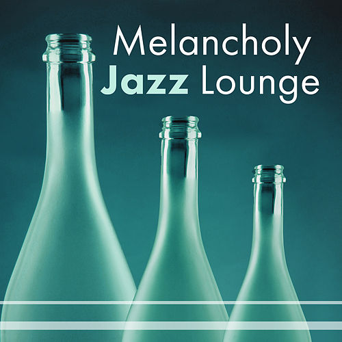 Play & Download Melancholy Jazz Lounge – Instrumental Music, Jazz Lounge, Relax, Soothing Jazz, Smooth Jazz, Simple Piano by Jazz for A Rainy Day   Napster