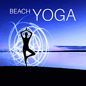 Play & Download Beach Yoga – New Age Music for Yoga, Meditation, Music for Beginners, Feel The Spirit of Tibet, Relaxation by Yoga Tribe | Napster