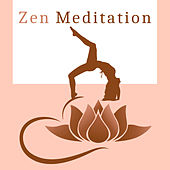 Zen Meditation – Relaxing Music, Perfect for Yoga Practice, Deep Meditation, Chakra, Kundalini by Chinese Relaxation and Meditation