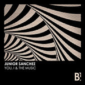 You, I & The Music by Junior Sanchez