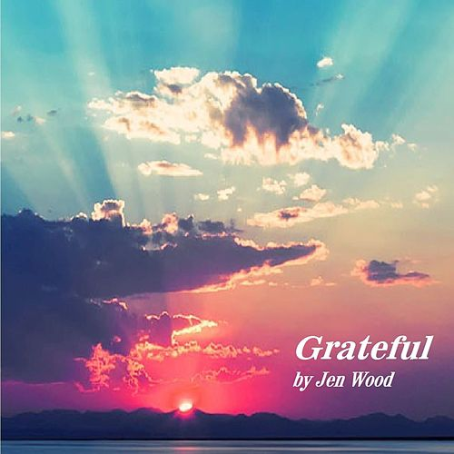 Play & Download Grateful by Jen Wood | Napster