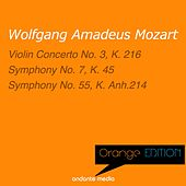 Play & Download Orange Edition - Mozart: Violin Concerto No. 3, K. 216 & Symphony No. 55, K. Anh.214 by Various Artists | Napster