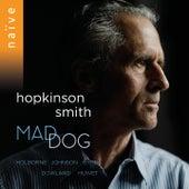 Mad Dog by Hopkinson Smith
