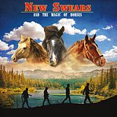And the Magic of Horses by New Swears