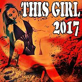 This Girl 2017 by Various Artists