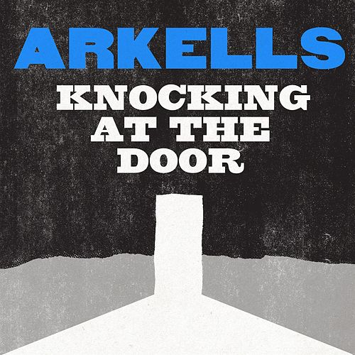 Knocking At The Door by Arkells