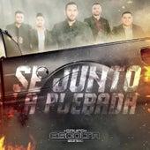 Se Junto La Plebada by Grupo Escolta