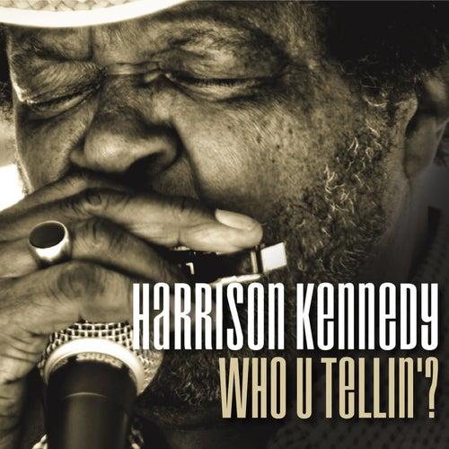 Who U Tellin'? by Harrison Kennedy
