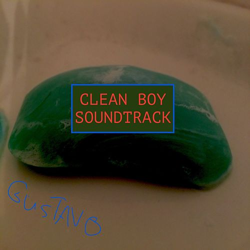 Clean Boy Soundtrack by Gustavo Santaolalla