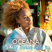 Can't Stop Thinking About You by Oceana