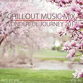 Chillout Music Mix - Wonderful Journey 2017, Vol. 02 (Mixed By Deep Dreamer) by Various Artists
