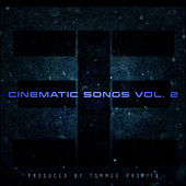 Play & Download Cinematic Songs, Vol. 2 by Tommee Profitt | Napster