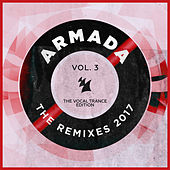 Armada - The Remixes 2017, Vol. 3 (The Vocal Trance Edition) by Various Artists