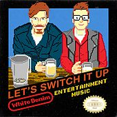 Let's Switch It Up by White Denim