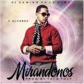 Mirandonos by J. Alvarez