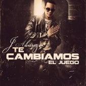 Te Cambiamos el Juego by J. Alvarez