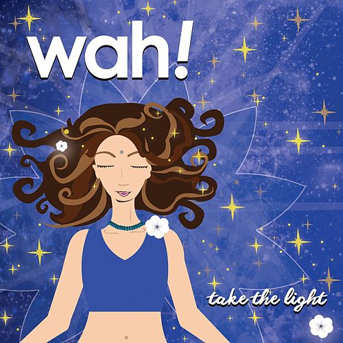 Take the Light by Wah!