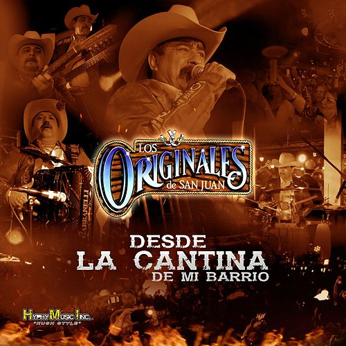 Play & Download Desde la Cantina de Mi Barrio by Los Originales De San Juan | Napster