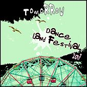 Tomorrow Dance Land Festival 2017 by Various Artists