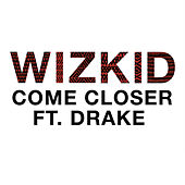 Come Closer by Wizkid