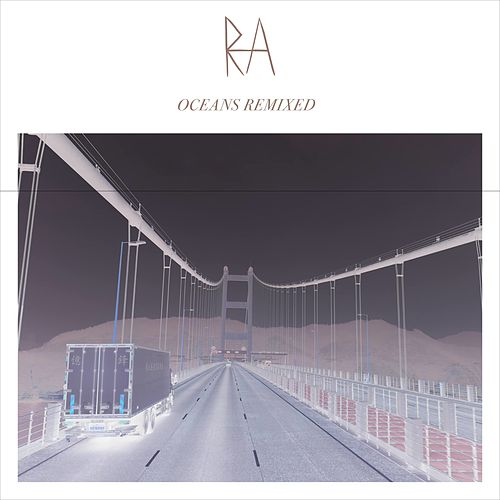 Oceans Remixed by RA