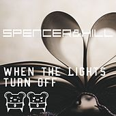 Play & Download When the Lights Turn Off by Spencer & Hill | Napster