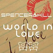 Play & Download World in Love by Spencer & Hill | Napster