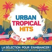 Urban Tropical Hits : La sélection pour s'ambiancer Caribbean Trap, Urban Pop, Kizomba, Reggaeton... by Various Artists