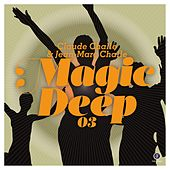 Play & Download Magic Deep 03 by Various Artists | Napster