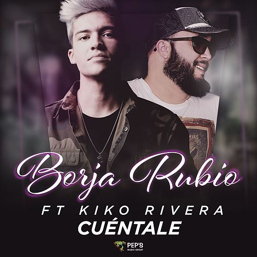Cuéntale de Borja Rubio