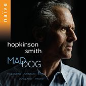 Play & Download Galliard to the Delight Pavan by Hopkinson Smith | Napster