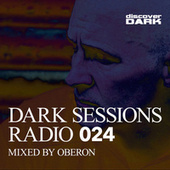 Dark Sessions Radio 024 (Mixed by Oberon) by Various Artists