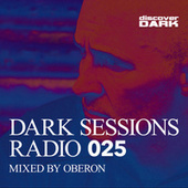 Dark Sessions Radio 025 (Mixed by Oberon) by Various Artists