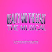 Beauty and the Beast the Musical (feat. Whitney Di Stefano) by Logan Hugueny-Clark