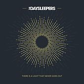 There Is a Light That Never Goes Out by The Daysleepers